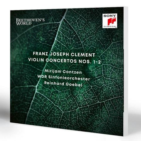 Beethoven's World – Franz Joseph Clement – Violin Concertos Nos. 1-2