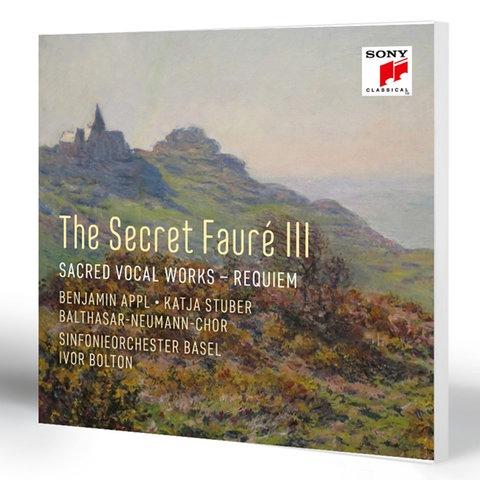 The Secret Fauré III – Gabriel Fauré, Geistliche Vokalwerke und Requiem