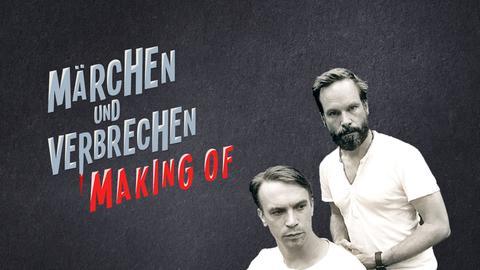 Märchen und Verbrechen - Making of