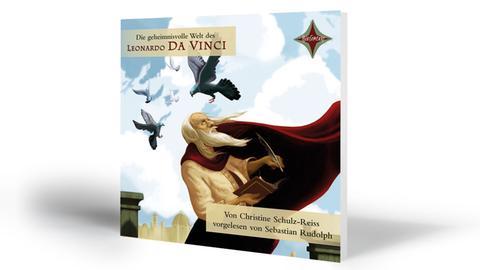Christine Schulz-Reiss: Die geheimnisvolle Welt des Leonardo da Vinci