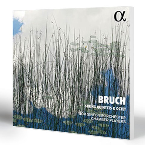 Bruch String Quintets & Octet | WDR Sinfonieorchester Chamber Players