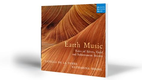 Katharina Bäuml: Earth Music. Tales of Silver, Gold and Subterranean Secrets. Capella de la Torre