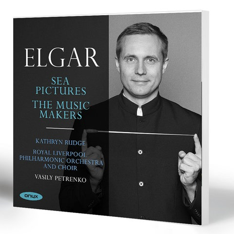 """Edward Elgar: """"Sea Pictures"""", """"The Music Makers"""""""