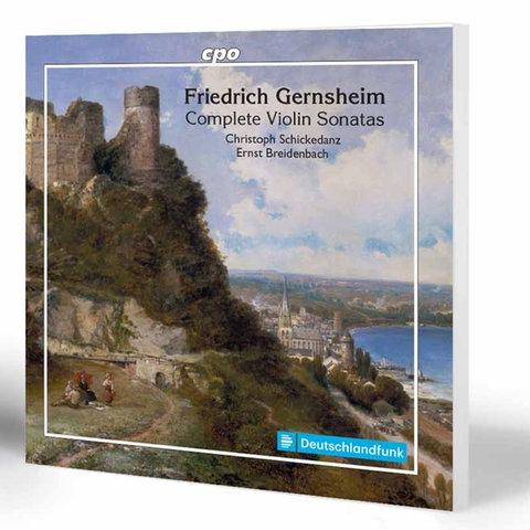 Wiederentdeckt: Die Violinsonaten Friedrich Gernsheims   Christoph Schickedanz, Ernst Breidenbach