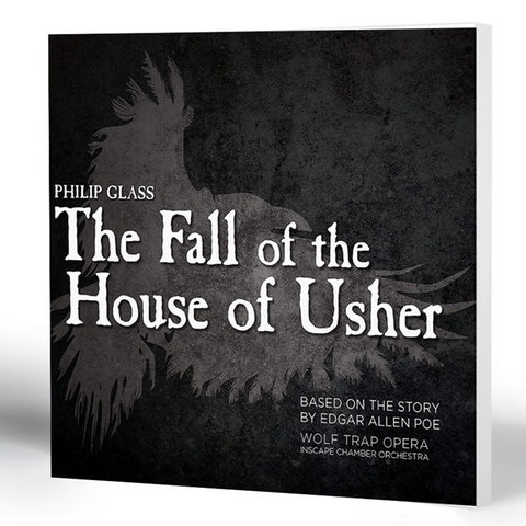 Philip Glass: The Fall of the House of Usher