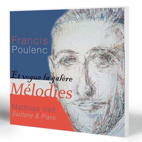 Francis Poulenc: Et vogue la galères - Mélodies