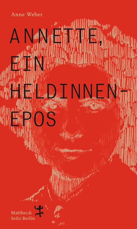 Annette, ein Heldinnenepos. Matthes & Seitz, Berlin 2020