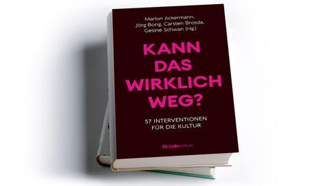 Marion Ackermann, Jörg Bong, Carsten Brosda, Gesine Schwan (Hg.): Kann das wirklich weg? 57 Interventionen für die Kultur