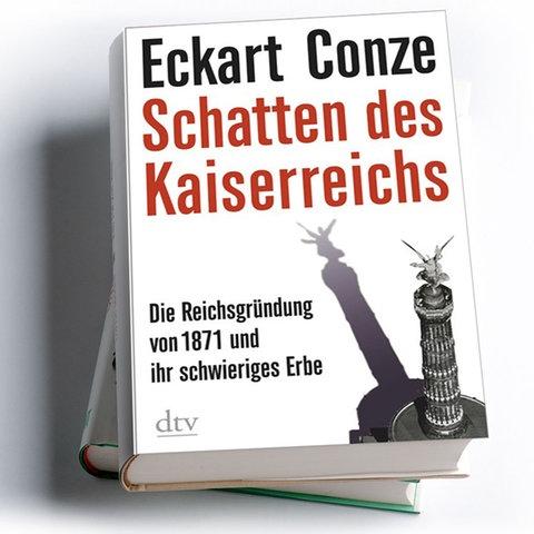Eckart Conze: Schatten des Kaiserreichs