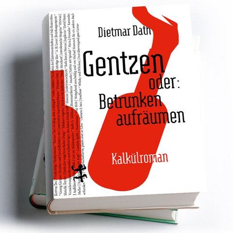 Dietmar Dath: Gentzen oder: Betrunken aufräumen. Kalkülroman