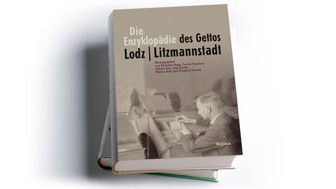 Die Enzyklopädie des Gettos Lodz | Litzmannstadt