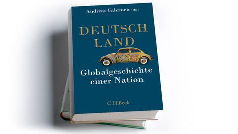 Andreas Fahrmeir (Hg.): Deutschland. Globalgeschichte einer Nation