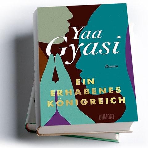 Yaa Gyasi: Ein erhabenes Königreich