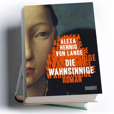 Alexa Hennig von Lange: Die Wahnsinnige