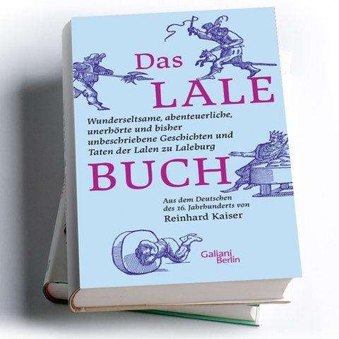 Reinhard Kaiser (Hg.): Das Lalebuch
