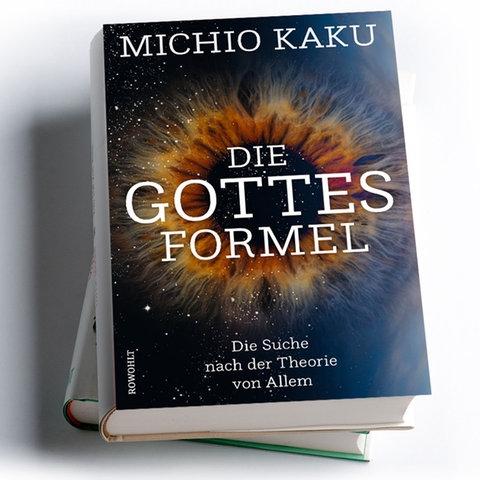 Michio Kaku: Die Gottes-Formel. Die Suche nach der Theorie von allem