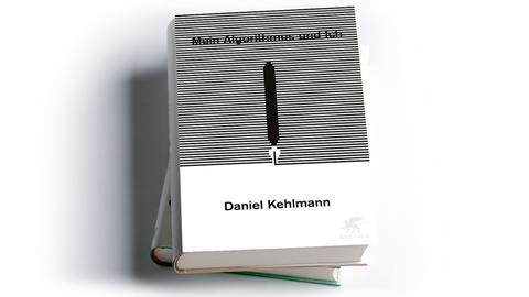 Daniel Kehlmann: Mein Algorithmus und ich