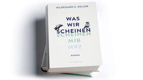 Hildegard E. Keller: Was wir scheinen