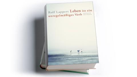Rolf Lappert: Leben ist ein unregelmäßiges Verb