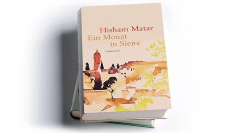 Hisham Matar: Ein Monat in Siena