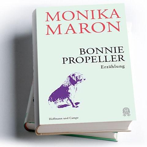 Monika Maron: Bonnie Propeller