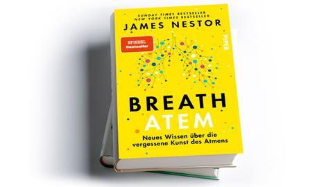 James Nestor: Breath - Atem. Neues Wissen über die vergessene Kunst des Atmens