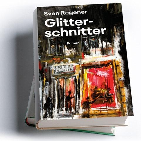 Sven Regener: Glitterschnitter