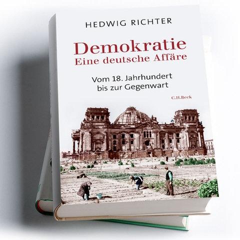 Hedwig Richter: Demokratie. Eine deutsche Affäre