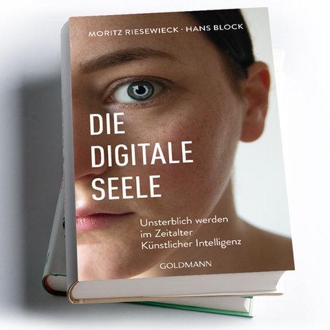 Moritz Riesewieck, Hans Block: Die digitale Seele. Unsterblich werden im Zeitalter Künstlicher Intelligenz