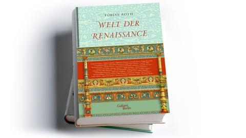 Tobias Roth (Hg.): Welt der Renaissance