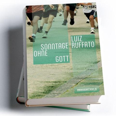 Luiz Ruffato: Sonntage ohne Gott. Vorläufige Hölle. Band 5