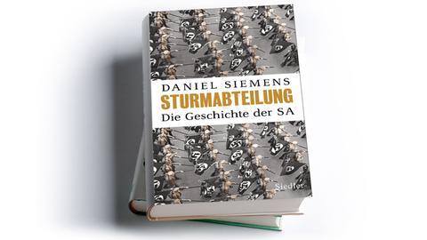 Daniel Siemens: Sturmabteilung. Die Geschichte der SA