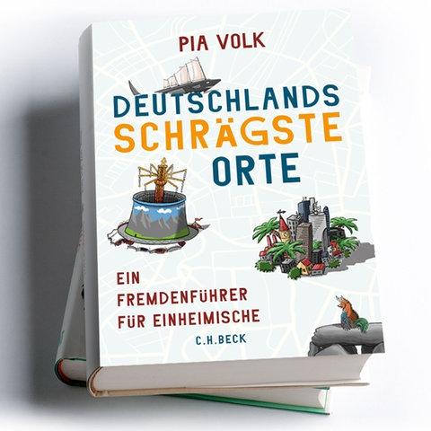 Pia Volk: Deutschlands schrägste Orte. Ein Fremdenführer für Einheimische