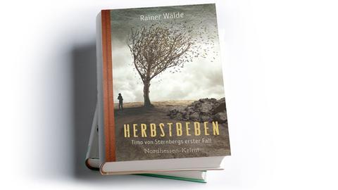 Rainer Wälde: Herbstbeben. Timo von Sternbergs erster Fall