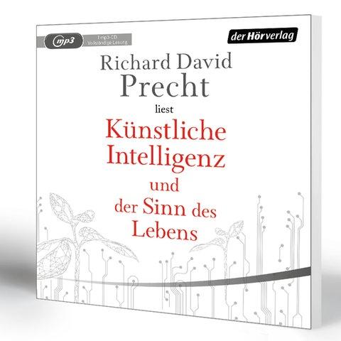 Richard David Precht: Künstliche Intelligenz und der Sinn des Lebens. Ein Essay, der Hörverlag
