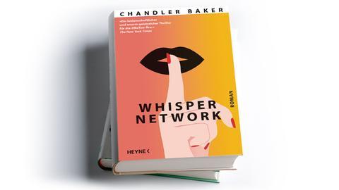 Chandler Baker: Whisper Network, Heyne Verlag 2020, Preis: 20 Euro