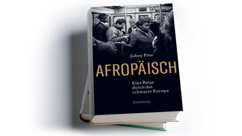 Johny Pitts: Afropäisch – Eine Reise durch das schwarze Europa,  Suhrkamp Verlag 2020, Preis: 26 Euro