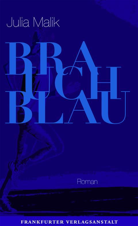 Cover Julia Malik: Brauch Blau, Frankfurter Verlagsanstalt, Preis: 22 Euro