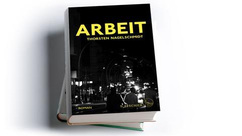 Thorsten Nagelschmidt: Arbeit, S. Fischer Verlag 2020, Preis: 22 Euro