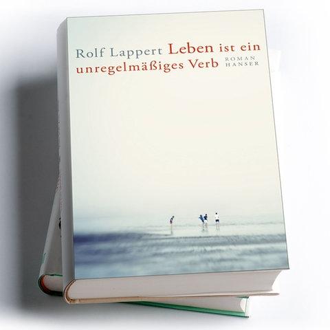 Rolf Lappert: Leben ist ein unregelmäßiges Verb, Carl Hanser Verlag 2020, Preis: 32 Euro