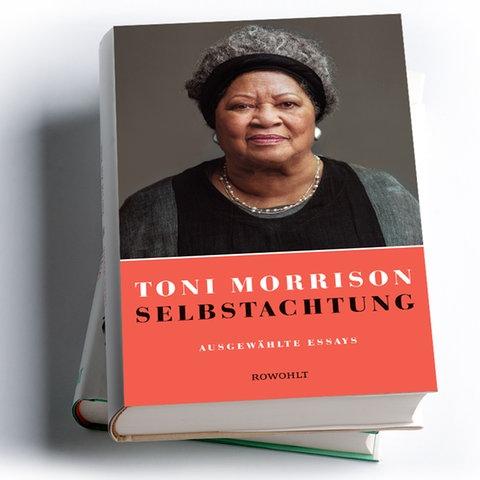 Toni Morrison: Selbstachtung. Ausgewählte Essays, Rowohlt Verlag 2020, Preis: 24 Euro