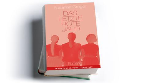 Cover Susanne Gregor: Das letzte rote Jahr, Frankfurter Verlagsanstalt 2019, Preis: 22 Euro