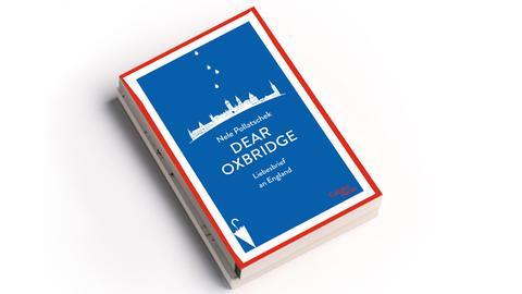 Nele Pollatschek: Dear Oxbridge: Liebesbrief an England, Galiani-Berlin, Preis: 16 Euro