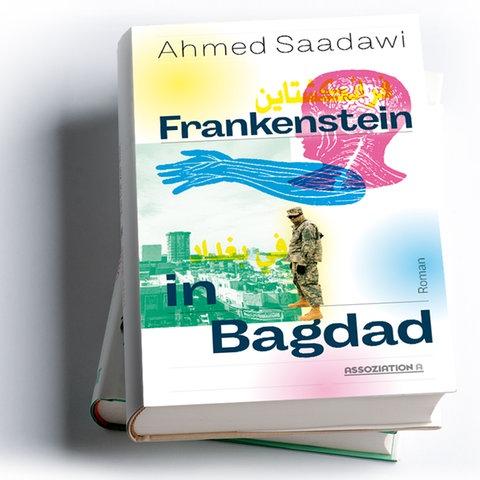 Ahmed Saadawi: Frankenstein in Bagdad, Assoziation A 2019, Preis: 22 Euro