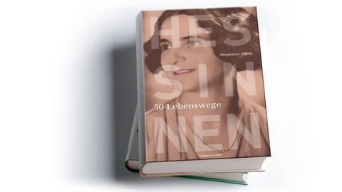 Cover Stefanie Zibell: Hessinnen 50 Lebenswege, Verlagshaus Römerweg, Preis: 22 Euro