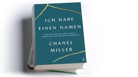 Chanel Miller: Ich habe einen Namen. Eine Geschichte über Macht, Sexualität und Selbstbestimmung