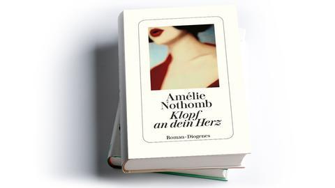 Cover Amélie Nothomb: Klopf an dein Herz, Diogenes Verlag 2019, Preis. 20 Euro