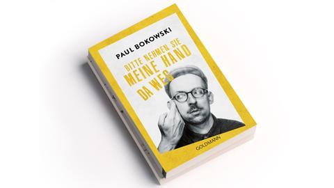 Cover Paul Bokowski: Bitte nehmen Sie meine Hand da weg, Goldmann Verlag, Preis: 10 Euro