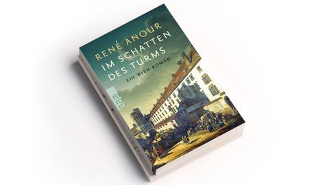 René Anour: Im Schatten des Turms. Ein Wien-Roman   Rowohlt Verlag 2019   Preis: 13,00 Euro