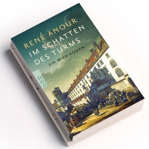 René Anour: Im Schatten des Turms. Ein Wien-Roman | Rowohlt Verlag 2019 | Preis: 13,00 Euro